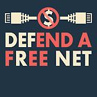 Defend a Free Net End a Fee for All by electrovista