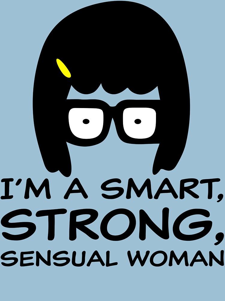 Tina Belcher I'm A Smart, Strong, Sensual Woman T Shirt | Women's T-Shirt
