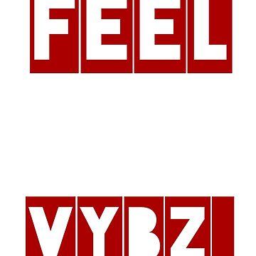 FEEL VYBZ  by Mauiwaves