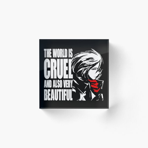 The world is cruel and also very beautiful Acrylic Block