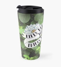 Life's not out to get you despite the things you've been through Travel Mug