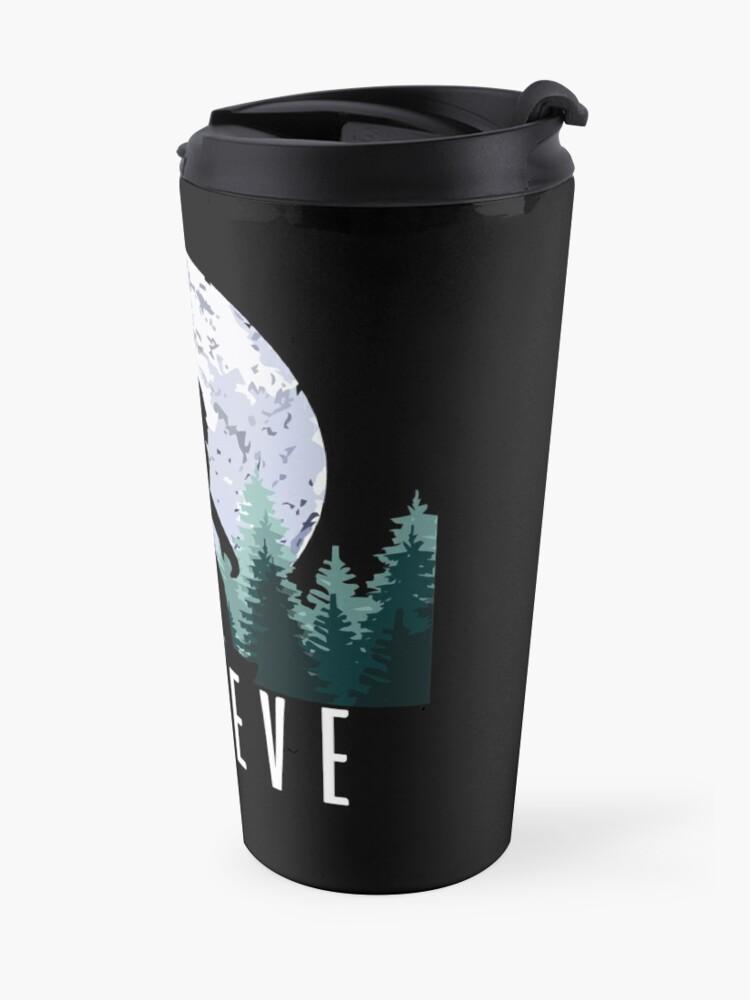 Alternate view of Bigfoot Believe   Sasquatch Travel Mug