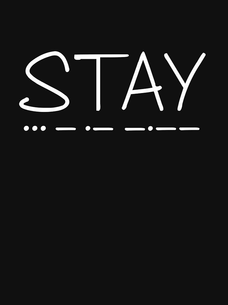 S.T.A.Y. by ComeOnTars