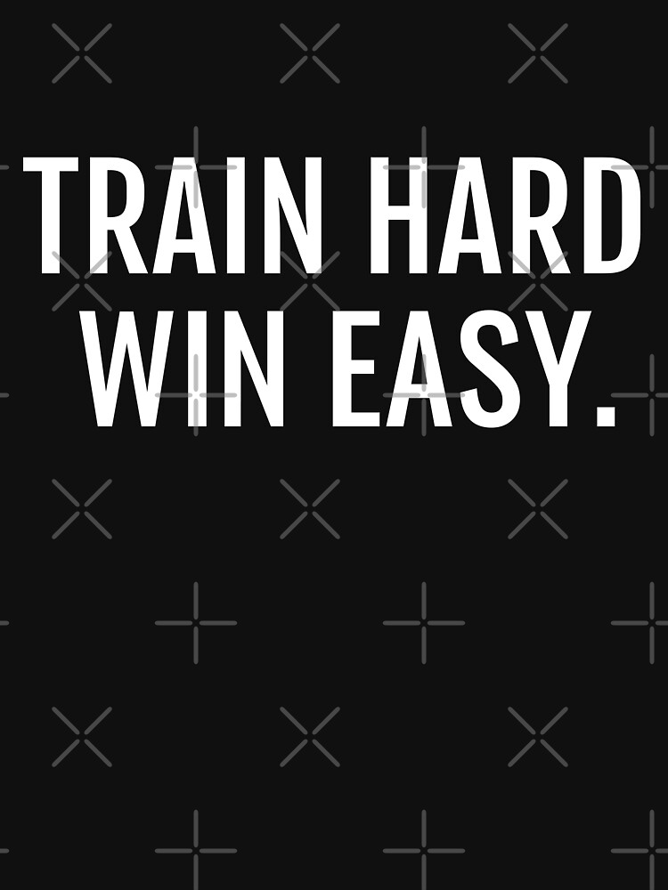 Train Hard Win Easy by skr0201