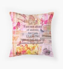 Louisa May Alcott inpirational STORM quote Throw Pillow