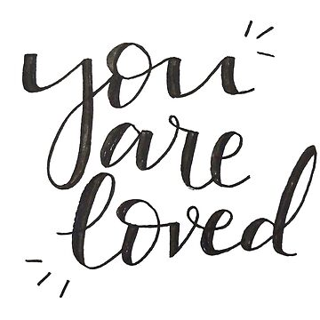 You are loved by ychty