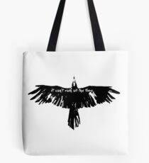 the crow- it cant't rain all the time Tote Bag