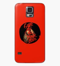 Give Me All Your Love Case/Skin for Samsung Galaxy