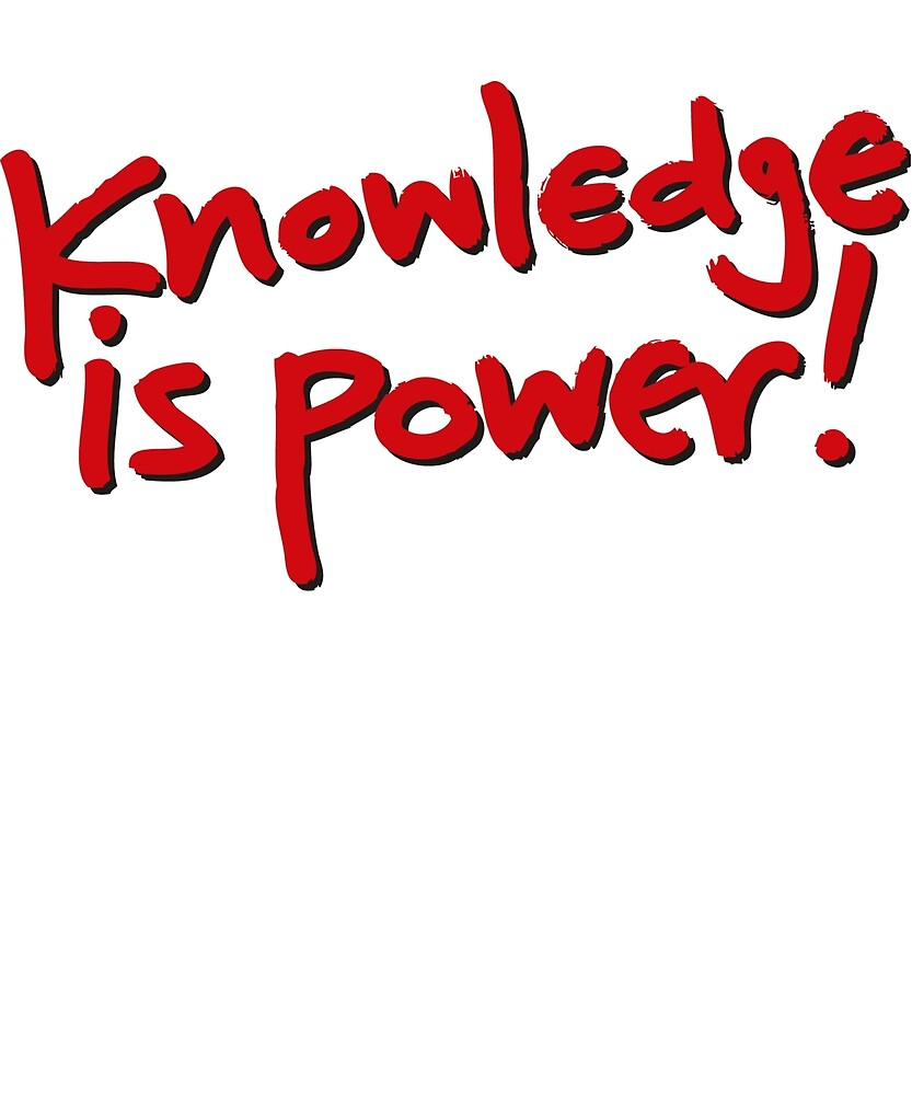 Quot Knowledge Is Power The More You Learn The More Powerful