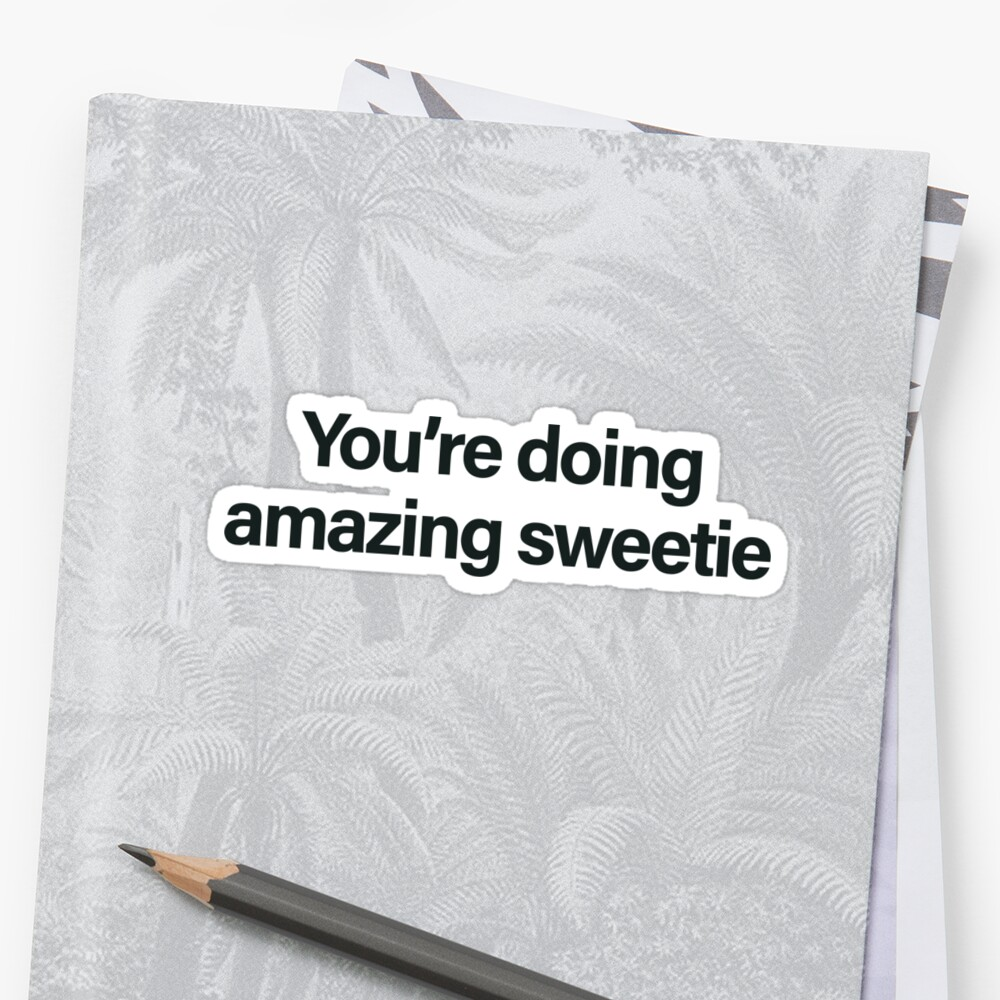 Sie tun erstaunlich, Sweetie Sticker