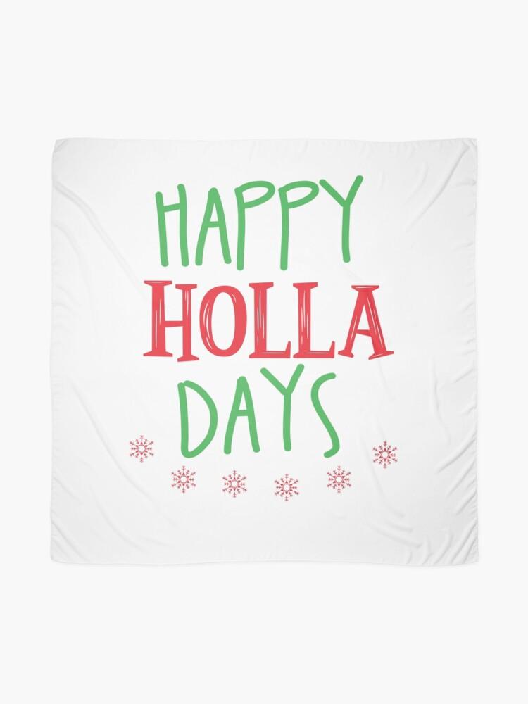 Christmas Shirt Sayings.Christmas Shirt Funny Sayings Ugly Christmas Shirt Happy Holla Days Women S Christmas Scarf