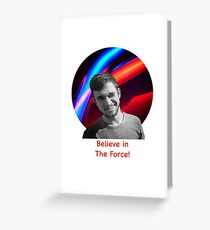 Believe in the Force Greeting Card