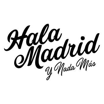 Hala Madrid y Nada Más by pvdesign