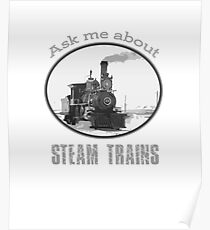 Ask me about steam trains - train fan, trainspotter  Poster