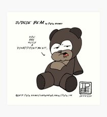 Judgie Bear: Such a Disappointment Art Print