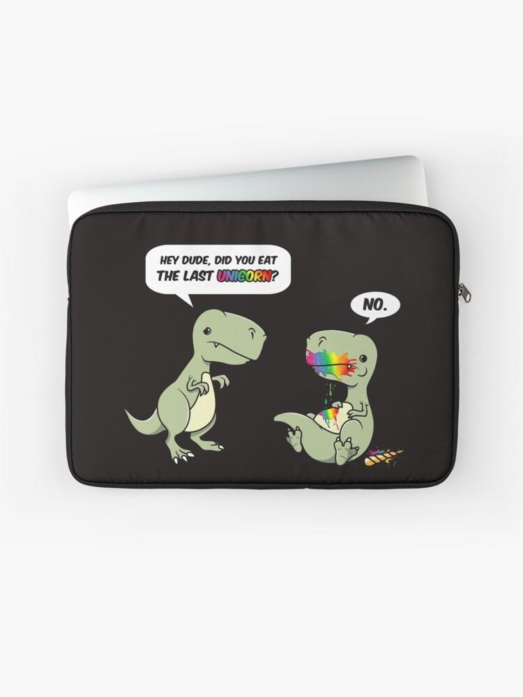 cf2cadbe3 Hey Dude! Did you eat the Last Unicorn? Funny T-rex Joke Design ...