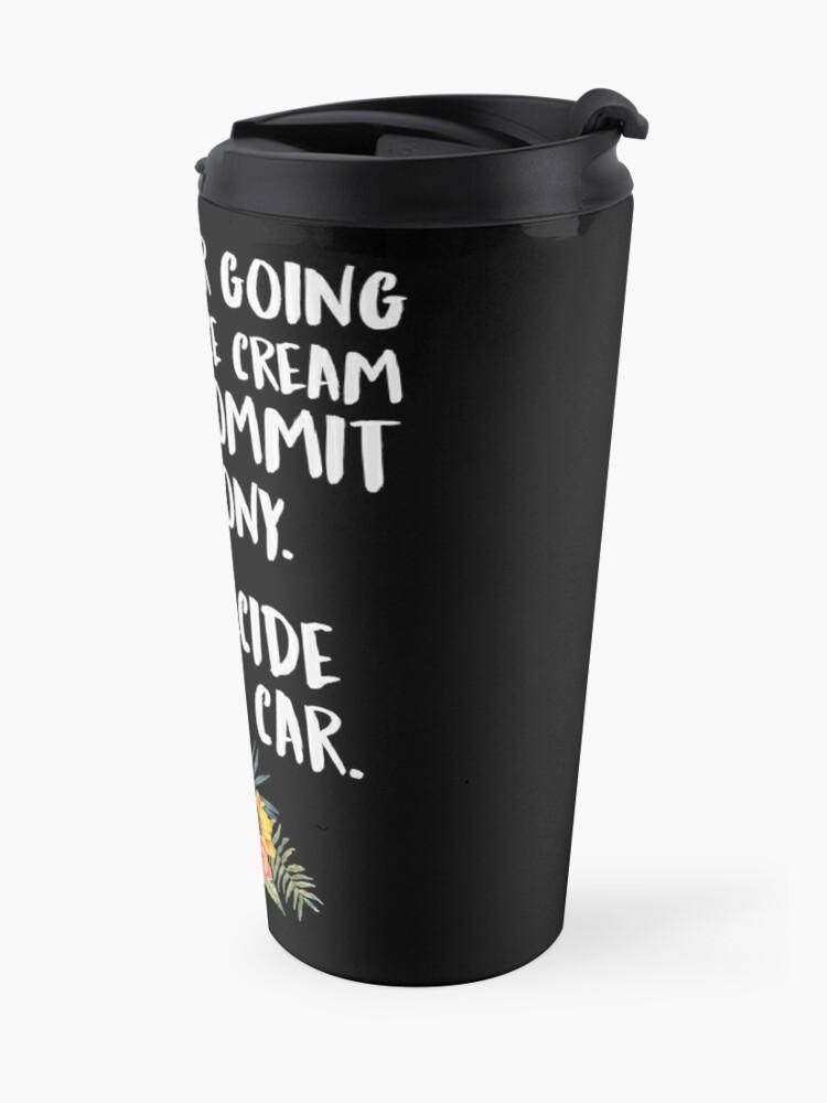 Alternate view of Ice Cream Or A Felony Travel Mug