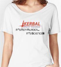 KSP - Not Murder, Science  Women's Relaxed Fit T-Shirt