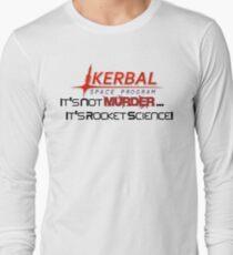KSP - Not Murder, Rocket Science Long Sleeve T-Shirt