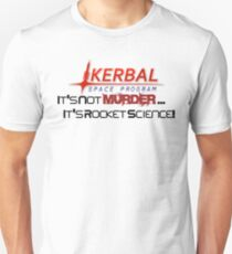 KSP - Not Murder, Rocket Science Unisex T-Shirt