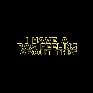 """""""Bag Feeling"""" (Star Wars) by TheRedR"""