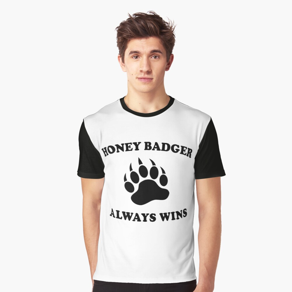 Honey Badgers Always Wins T Shirt By Teetimeguys Redbubble