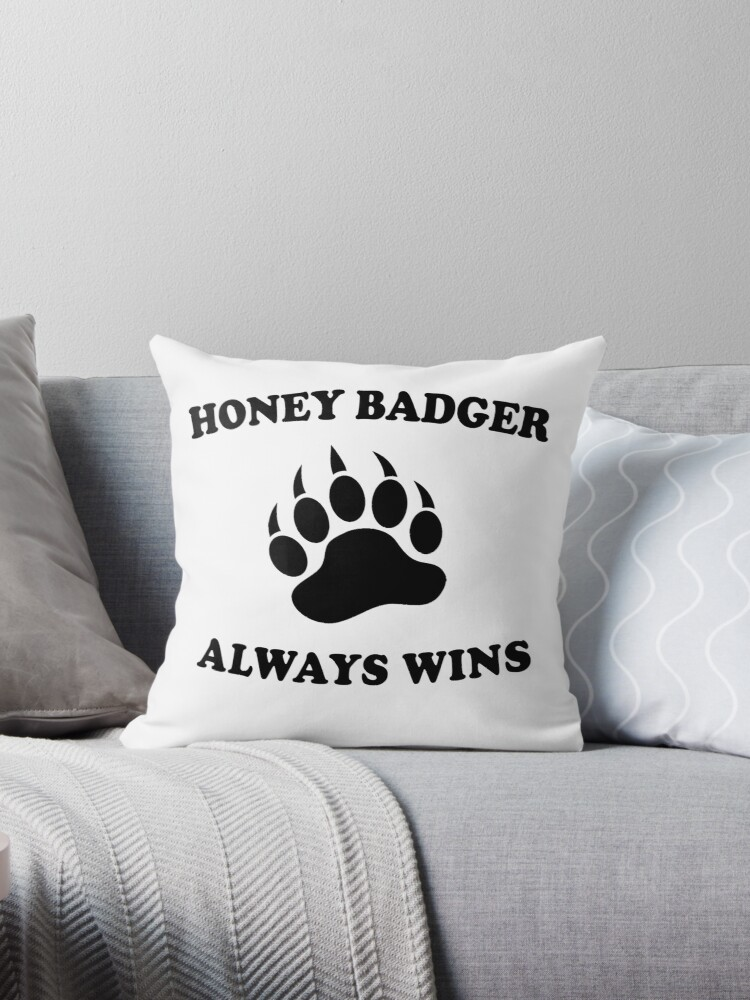 Honey Badgers Always Wins Throw Pillows By Teetimeguys Redbubble