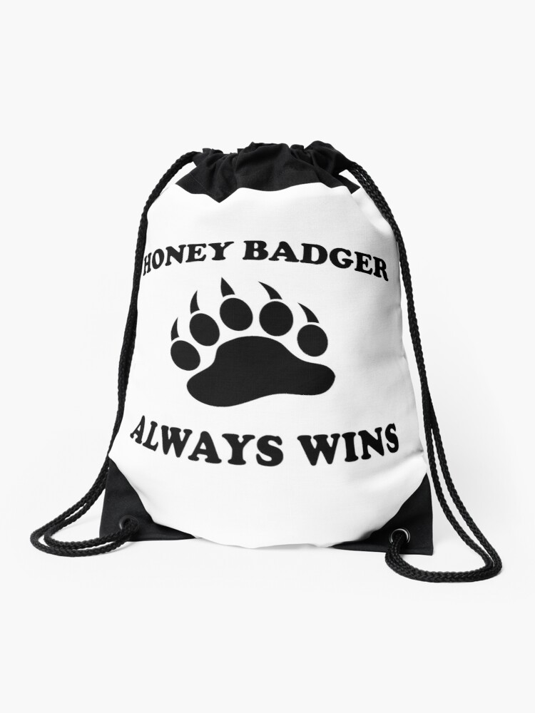 Honey Badgers Always Wins Drawstring Bag By Teetimeguys Redbubble