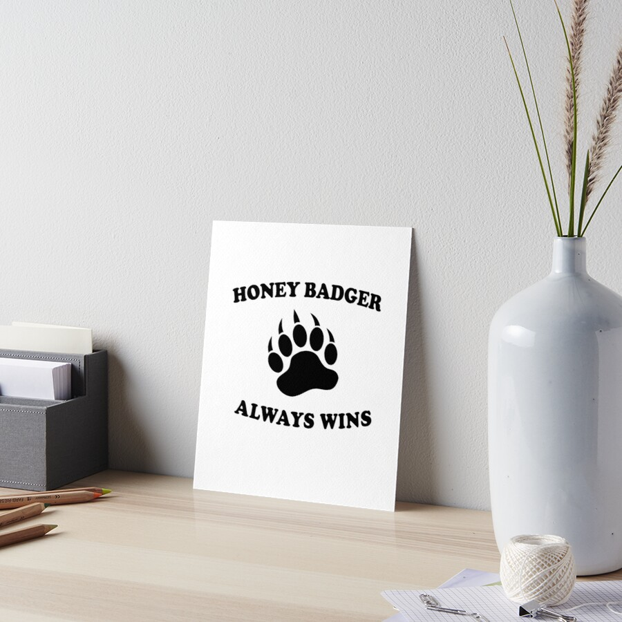 Honey Badgers Always Wins Art Board Print By Teetimeguys Redbubble
