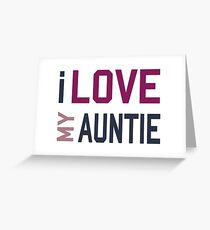 I Love My Auntie Greeting Card