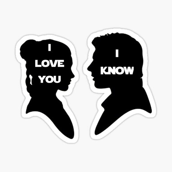 I Love You, I Know Sticker