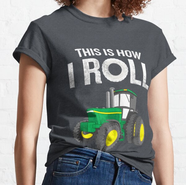 This Is How I Roll Farmers Funny Quote Tractor Pun Classic T-Shirt
