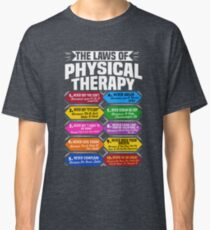 The Laws Of Physical Therapy Awesome Therapist Gift  Classic T-Shirt