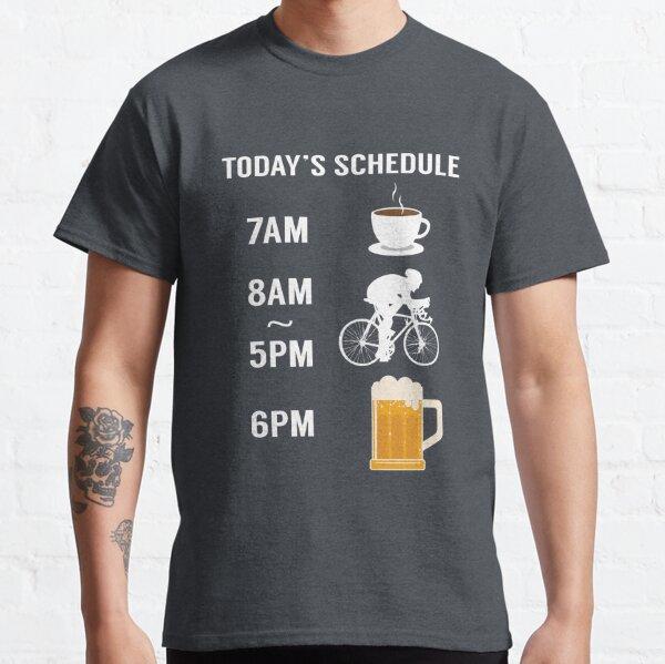 Today's Schedule Cycling Mountain Biking Funny Bike  Classic T-Shirt