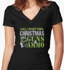 All I Want For Christmas Are Guns & Ammo Gifts For Hunters Women's Fitted V-Neck T-Shirt