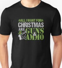 All I Want For Christmas Are Guns & Ammo Gifts For Hunters Unisex T-Shirt