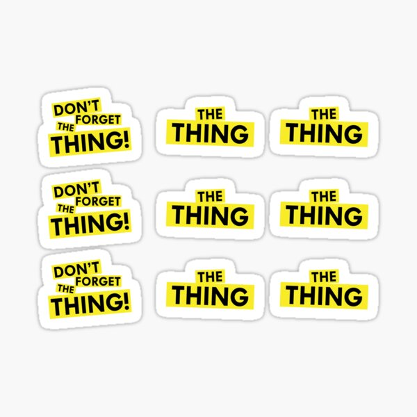 Don't Forget The Thing Stickers! (9 stickers!) Sticker