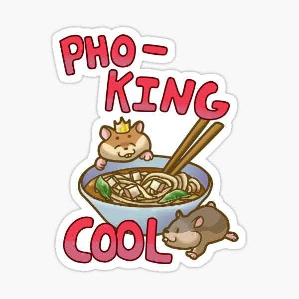 Pho-king cool Sticker