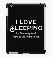 I love Sleeping iPad Case/Skin