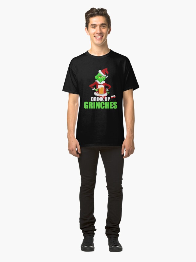 Alternate view of Drink Up Grinches Funny Christmas T-Shirt Classic T-Shirt