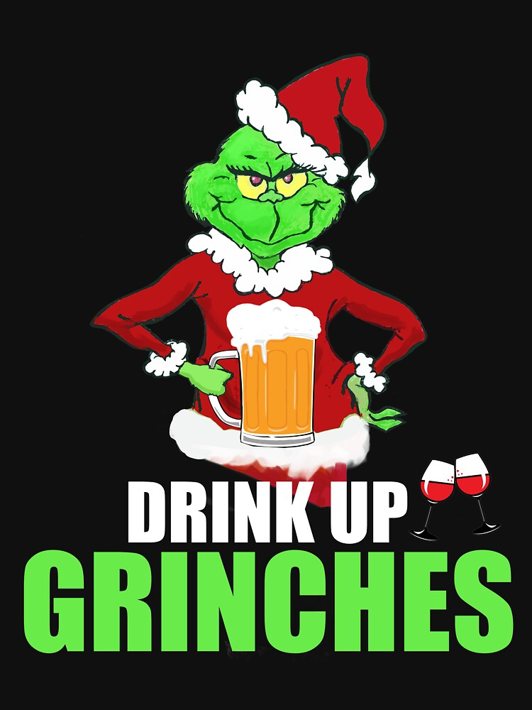 Drink Up Grinches Funny Christmas T-Shirt by zashev