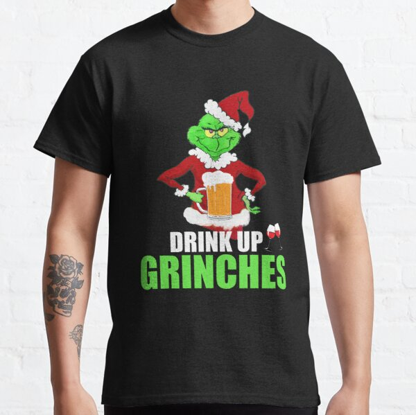 Drink Up Grinches Funny Christmas Camiseta Camiseta clásica