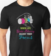 Funny Photography Saying Gifts For Artist Photographer Camera Lover Unisex T-Shirt