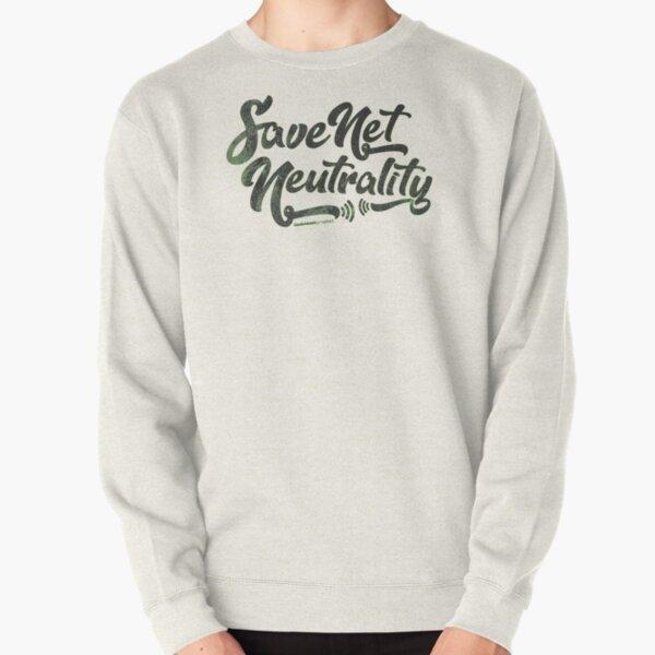 Save Net Neutrality Pullover Sweatshirt