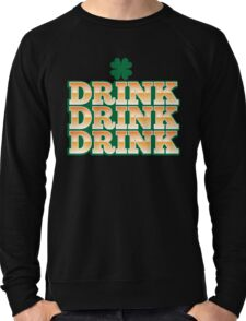 DRINK DRINK DRINK with green shamrock for St Patrick's day! Lightweight Sweatshirt