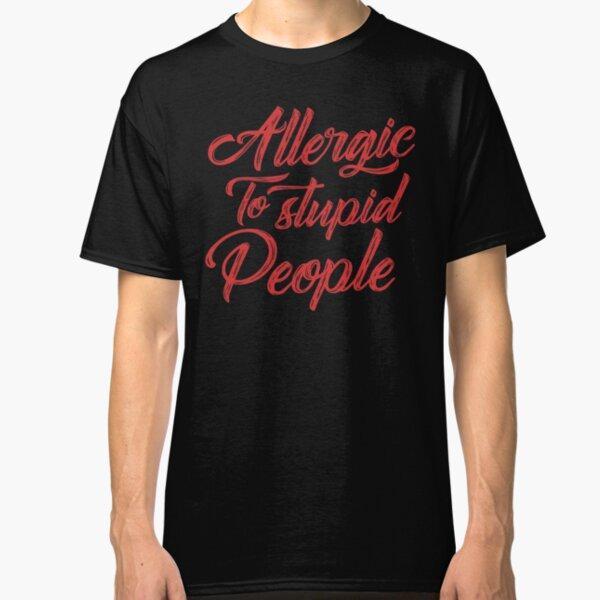 Femme Drôle T Shirt im AVEC STUPIDE anniversaire Tee Nouveauté T-shirt Ajusté T-Shirt