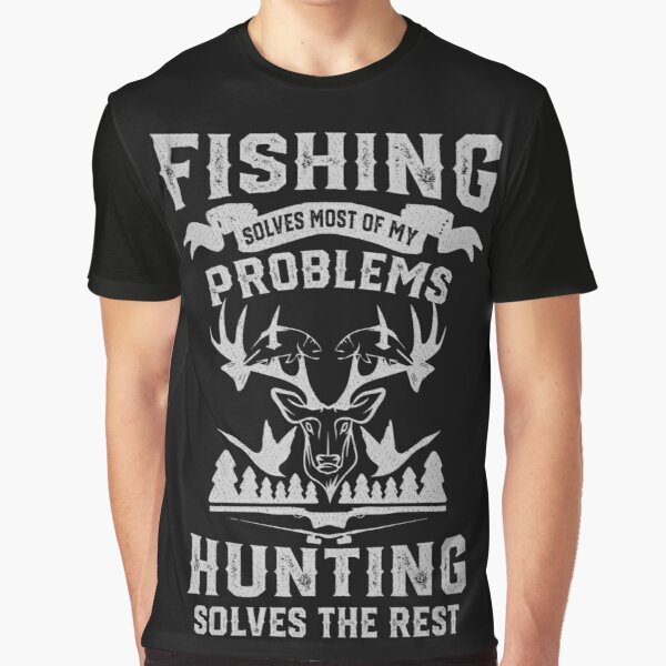 Funny Fishing and Hunting Graphic T-Shirt