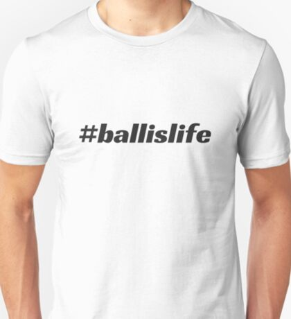 #ballislife T-Shirt