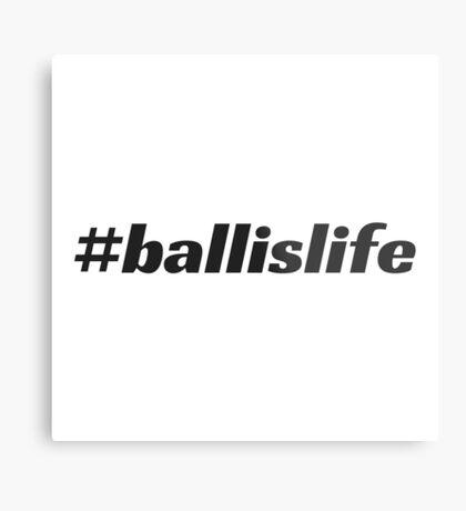 #ballislife Metal Print