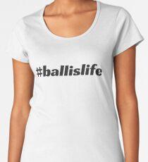 #ballislife Women's Premium T-Shirt